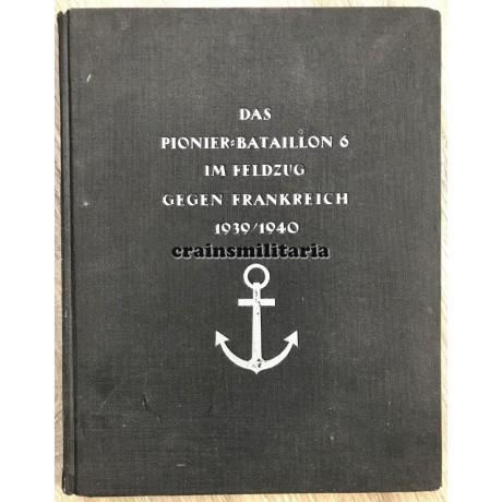 Das Pionier-Bataillon 6 im Feldzug gegen Frankreich
